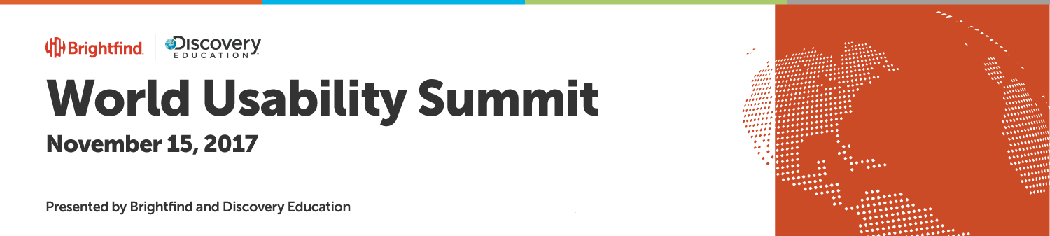 World Usability Summit, November 15, Presented by Brightfind & Discovery Education