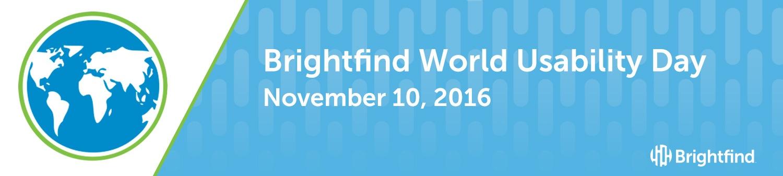 Brightfind World Usability Day November 10, 2016